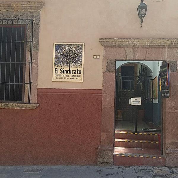 El Sindicato centro Cultural, San Miguel de Allende